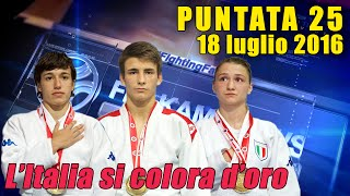 FIJLKAM NEWS 25 - L'Italia si colora d'oro