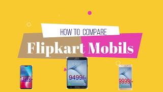 HOW TO SELWCT BEST MOBILE ON FLIPKART,COMPARE MOBILES on Flipkart,top mobile on flipkart,
