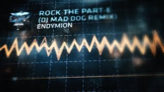 Endymion - Rock The Part-E (DJ Mad Dog Remix)