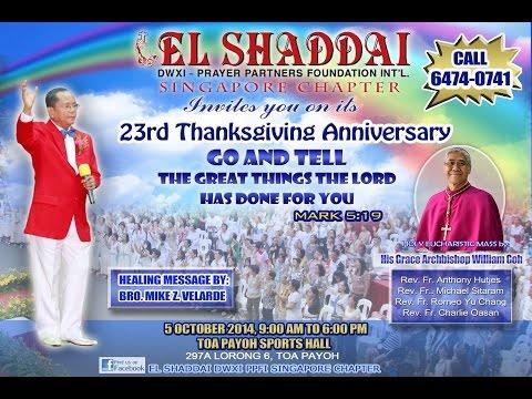 Healing Message - 23rd Thanksgiving Anniversary El Shaddai DWXI PPFI Singapore Chapter