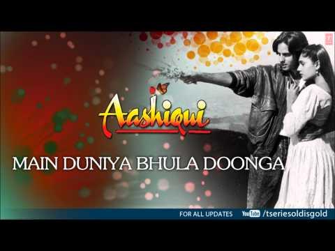 Main Duniya Bhula Doonga Full Song (Audio)   Aashiqui   Rahul Roy, Anu Agarwal