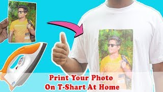 How To Print Your own Photo on your T-shart at Home Using Electric Iron