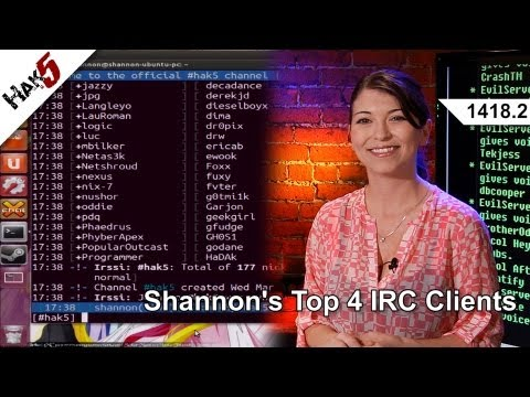 Shannon's Top 4 IRC Clients, Hak5 1418.2