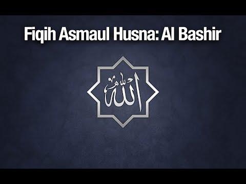 Fiqih Asmaul Husna: Al Bashir - Ustadz Abdullah Zaen, MA