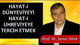 Prof. Dr. Şener Dilek - Hizmet Rehberi - Sh116 - Hayat-ı Dünyeviyeyi Hayat-ı Uhreviyeye Tercih Etmek