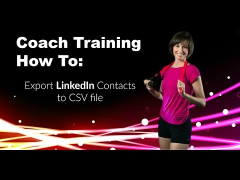 Coach Training - How To - Export LinkedIn Contacts to CSV