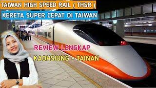 Taiwan High Speed Rail ( THSR ) Kereta Cepat , Kaohsiung to Tainan