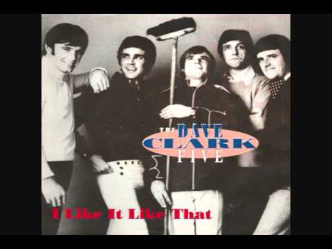 Dave Clark Five - I Like it Like That
