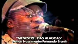 Watch Milton Nascimento Menestrel Das Alagoas video