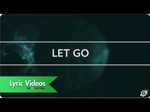 Worship Central - Let Go