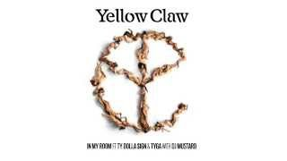Yellow Claw & DJ Mustard - In My Room Ft. Ty Dolla $ign & Tyga