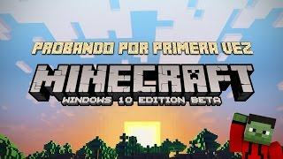 Minecraft Windows 10 Edition - Probandolo por primera vez con vosotros