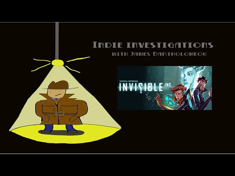 Indie Investigations - Invisible Inc.