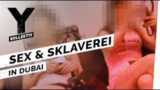 Sex und Sklaverei in Dubai – Moderner Menschenhandel für die Scheichs I Y-Kollektiv Dokumentation