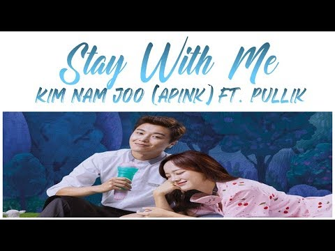 Download  Stay With Me - Kim Nam Joo of Apink ft. PULLIK I Wanna Hear Your Song OST Part 1 Han/Rom/가사 Gratis, download lagu terbaru