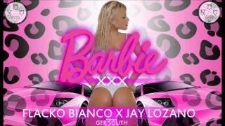 BARBIE XXX \\\ FLACKO BIANCO X JAY LOZANO \\\ ROCA GANG
