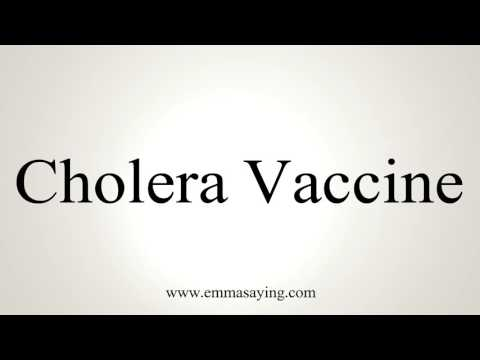 How to Pronounce Cholera Vaccine