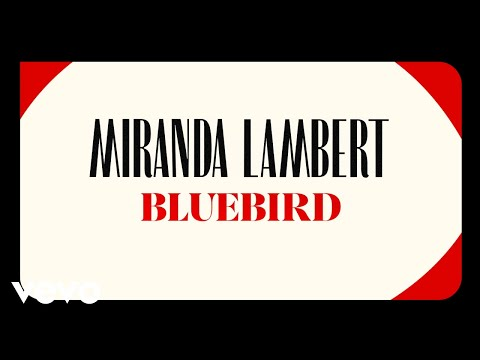 Miranda Lambert - Bluebird (Audio)
