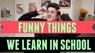 Funny Things You Learn in School | Brent Rivera