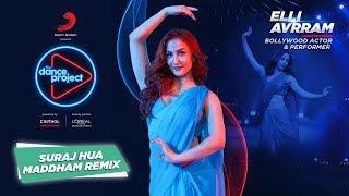 Suraj Hua Maddham - Remix | Elli AvrRam | Shah Rukh Khan | Kajol | The Dance Project