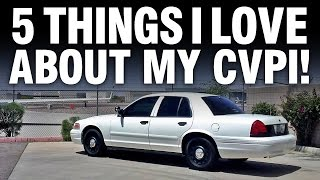 5 Things I Love About My Police Interceptor! (Crown Vic)