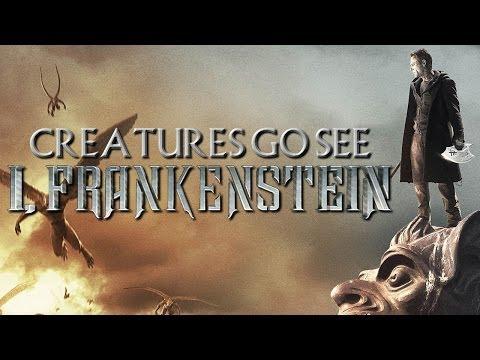 Creatures Go See I, Frankenstein