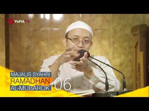 Kajian Kitab: Majalis Syahri Ramadhan Al Mubarok Eps. 6 - Ustadz Aris Munandar