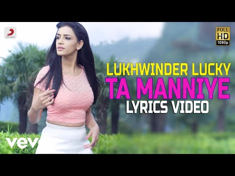 Ta Manniye - Lyrics Video | Lakhwinder Lucky