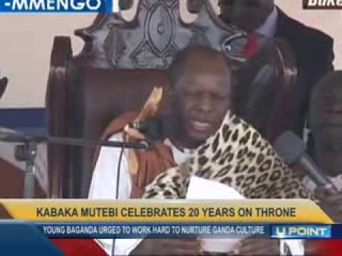 KABAKA MUTEBI CELEBRATES 20 YEARS ON THE THRONE