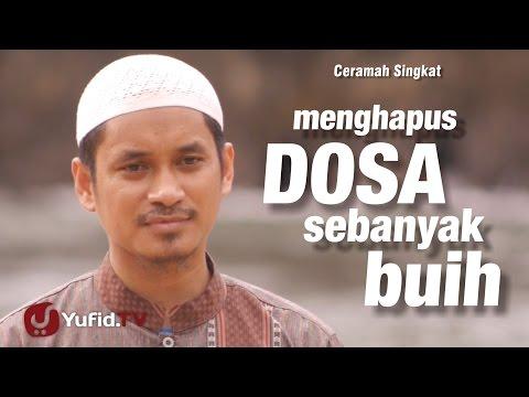 Ceramah Singkat  :  Menghapus Dosa Sebanyak Buih -  Muhammad Abduh Tuasikal