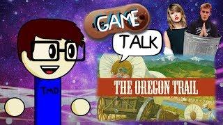 The Oregon Trail - Game Talk