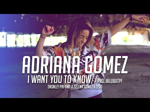 I Want You To Know - Selena Gomez ft. Zedd (cover by Adriana Gomez)