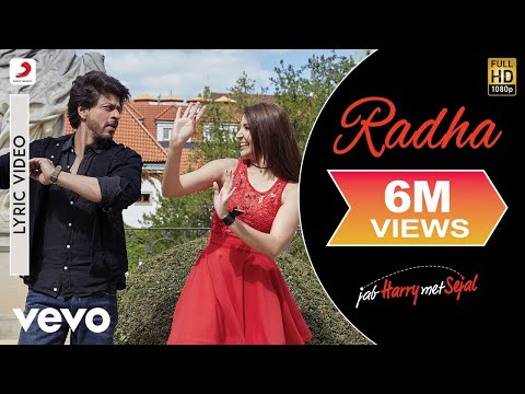 Radha - Official Lyric Video |Shah Rukh |Anushka |Pritam |Imtiaz |Jab Harry Met Sejal