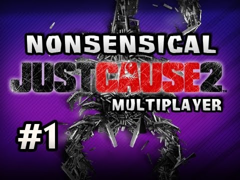 Nonsensical Just Cause 2 Multiplayer w/Nova & Sp00n Ep.1 - FINDING DAT ASS