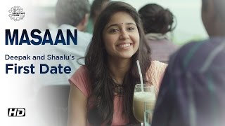 MASAAN | Deepak And Shaalu's First Date | Now On DVD | Vicky Kaushal, Shweta Tripathi