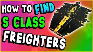 HOW TO FIND S CLASS FREIGHTER! | No Man