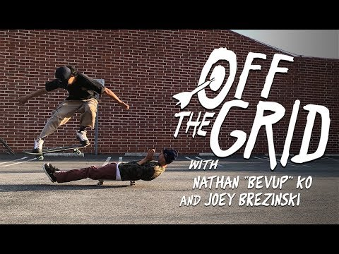 "Nathan ""Bevup"" Ko & Joey Brezinski Go Off The Grid"