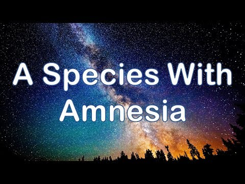 300,000 Year Old Humans? We're A Species with Amnesia - Mayan Calendar & Cycles of Catastrophe