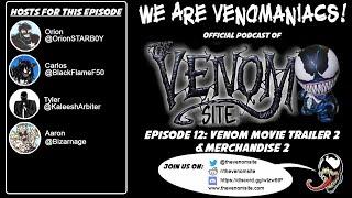 We Are Venomaniacs! Podcast, Episode 012 - Venom Movie Trailer 2 and Merchandise 2