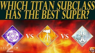 Destiny 2: Sentinel VS Striker VS Sunbreaker! Which Titan Super Is The Strongest?