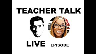 Teacher Talk Live | Ep 18 w/ Smartie Style