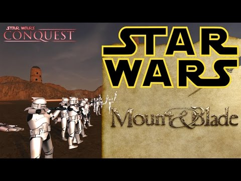[SPACE GAMES] Star Wars Conquest - Mount and Blade MOD REVIEW