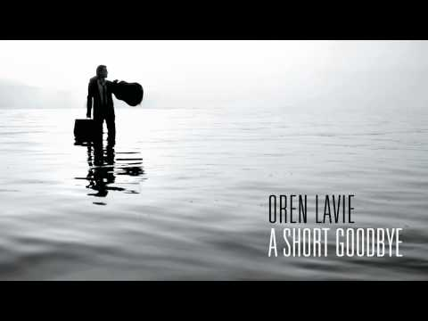 Oren Lavie | A Short Goodbye