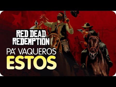 Para Vaqueros ¡ESTOS! | Red Dead Redemption