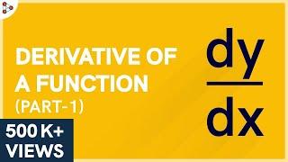Calculus - Derivative of a Function - Part 1 - Lesson 7