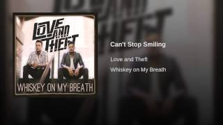 Love and Theft Can't Stop Smiling
