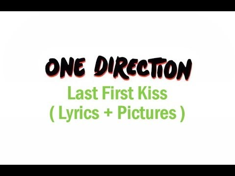 One Direction - Last First Kiss ( Lyrics + Pictures )