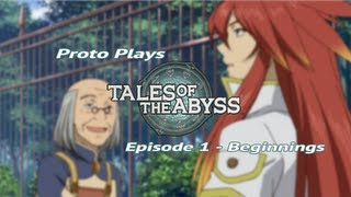 Tales of the Abyss - Episode 1: Beginnings