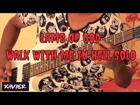 download lagu Lamb Of God Walk  Me In Hell Solo gratis
