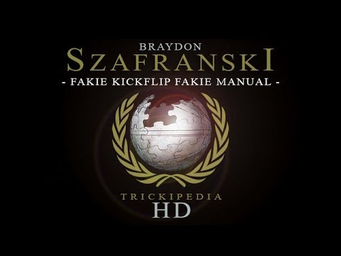Braydon Szafranski: Trickipedia - Fakie Kickflip Fakie Manual